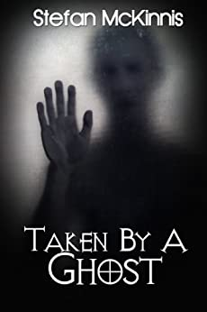Paranormal Erotica: Taken By A Ghost by [McKinnis, Stefan]