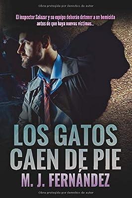 Los gatos caen de pie.: Inspector Salazar 06 Novela negra española: Amazon.es: Fernández, M.J.: Libros