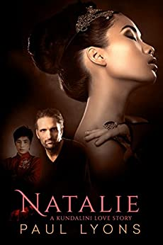 Natalie: A Kundalini Love Story by [Lyons, Paul]