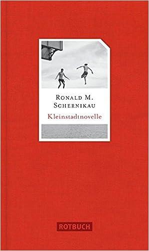 Ronald M. Schernikau: Kleinstadtnovelle; schwule Werke alphabetisch nach Titeln
