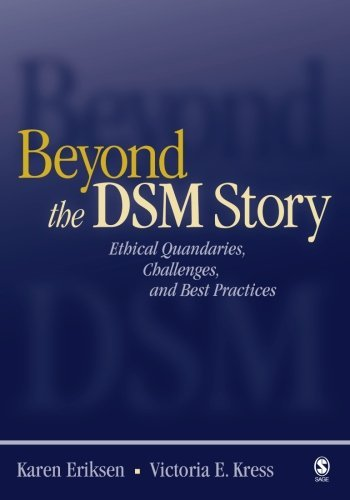 Beyond the DSM Story: Ethical Quandaries, Challenges, and Best Practices by Karen P. Eriksen (2004-10-12)