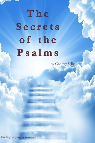 Secrets of the Psalms: The key to answered prayers from the King James Bible by Godfrey Selig (2014-04-14)