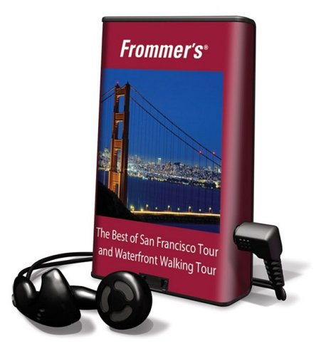 Frommer's The Best of San Francisco Tour and Waterfront Walking Tour: Library Edition