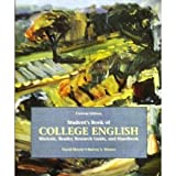 Student's Book of College English: Rhetoric, Reader, Research Guide, and Handbook, David Skwire, Harvey S. Wiener, 0558744931