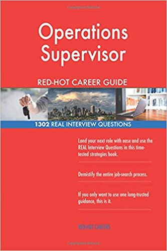 Operations Supervisor RED HOT Career Guide 1302 REAL Interview