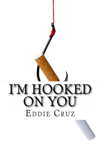 Book: I'm Hooked on You by Eddie Cruz