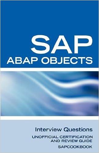 SAP ABAP Objects Interview Questions: Unofficial SAP R3 ABAP
