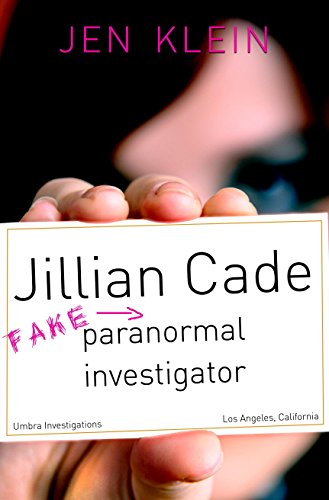 - Jillian Cade: (Fake) Paranormal Investigator