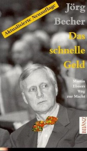 Das schnelle Geld: Martin Ebners Weg zur Macht