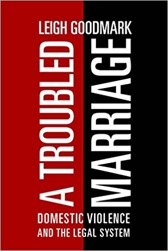 A troubled marriage domestic violence and the legal system leigh a troubled marriage domestic violence and the legal system leigh goodmark 9780814732229 amazon books fandeluxe Images