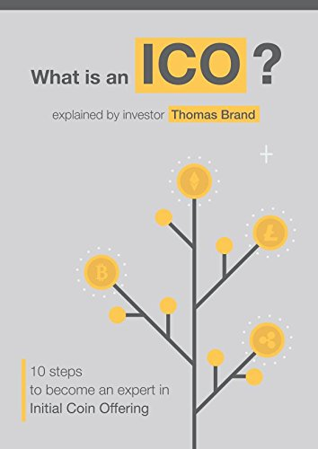 READ WHAT IS AN ICO: TEN Steps to Become an Expert in Bitcoin and Initial Coin Offerings<br />P.D.F