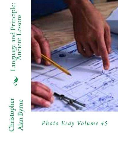 Language and Principle: Ancient Lessons: Photo Esay Volume 45 (Photo Essay)
