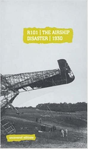Amazon | R101: The Airship Disaster, 1930 (Uncovered Editions ...