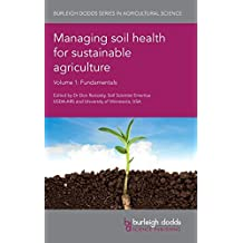 Managing soil health for sustainable agriculture Volume 1: Fundamentals