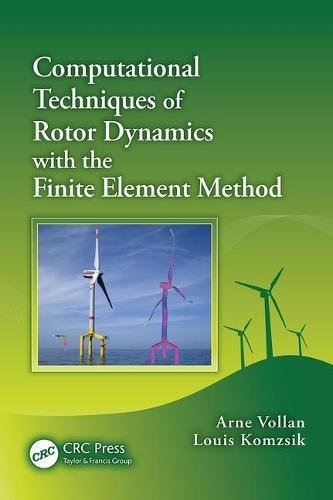 - Computational Techniques of Rotor Dynamics with the Finite Element Method