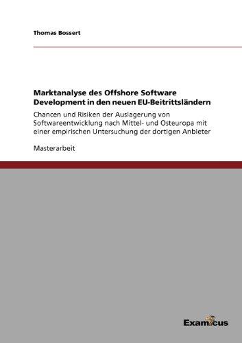 Marktanalyse des Offshore Software Development in den neuen EU-Beitrittsländern (German Edition) by Thomas Bossert