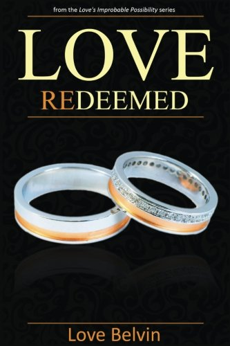 Books : Love Redeemed (Love's Improbable Possibility) (Volume 4)