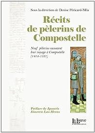 Récits de pélerins de Compostelle par Denise Péricard-Méa
