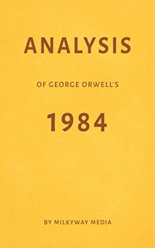 Analysis of George Orwell's 1984 by Milkyway Media
