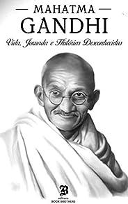 Mahatma Gandhi: A incrível vida, jornada e surpreendentes histórias desconhecidas