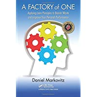 A Factory of One: Applying Lean Principles to Banish Waste and Improve Your Personal Performance