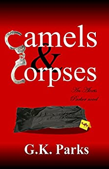 Camels and Corpses (Alexis Parker Book 6) by [Parks, G.K.]