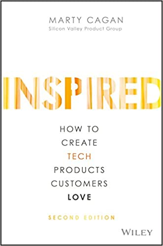 Inspired: How to Create Tech Products Customers Love by Marty Cagan book cover