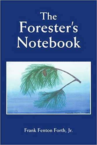 Book The Forester's Notebook by Frank Forth Jr (2007-09-06)