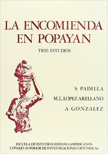 La encomienda en Popayán: (tres estudios (Publicaciones de ...