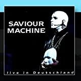 Live In Deutschland by Saviour Machine (2011-01-17)