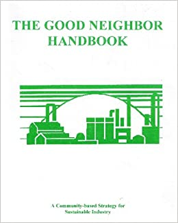 The Good Neighbor Handbook: A Community-Based Strategy for Sustainable Industry