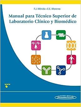 Manual Para Técnico Superior De Laboratorio Clínico Y Biomédico por Elvira Eva Moreno Campoy Francisco Javier Mérida De La Torre epub
