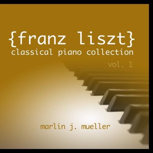 Romantic Collection Vol 1 - Franz Liszt Classical Piano Collection vol. 1