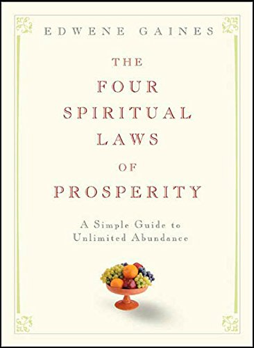 - The Four Spiritual Laws of Prosperity: A Simple Guide to Unlimited Abundance