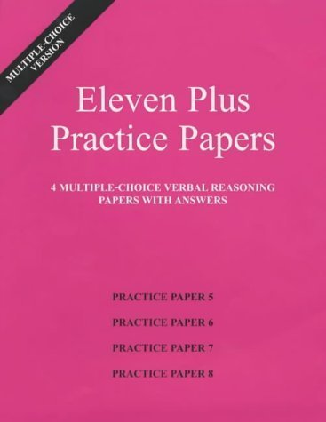 Read Online Eleven Plus Practice Papers 5 to 8: Multiple-choice Verbal Reasoning Papers with Answers (papers 5 to 8) by AFN Publishing (2001) Loose Leaf PDF