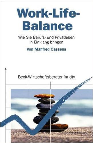 Cover des Buchs: Work-Life-Balance: Wie Sie Berufs- und Privatleben in Einklang bringen (dtv Beck Wirtschaftsberater)