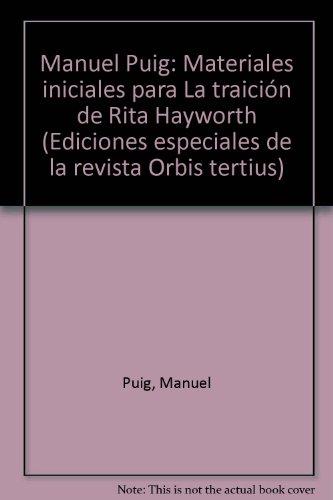 Materiales iniciales para La traicion de Rita Hayworth (Ediciones especiales de la revista Orbis tertius) (Spanish Edition)