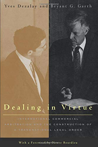Pdf Law Dealing in Virtue: International Commercial Arbitration and the Construction of a Transnational Legal Order (Chicago Series in Law and Society)