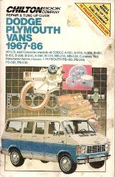 chilton-book-company-repair-tune-up-guide-dodge-plymouth-vans-1967-86-all-u-s-and-canadian-models-of-dodge-a-100-a-200-a-300-b-100-b-150-b-200-b-250-b-300-b-350-mb-250-mb-350-cutaway-van-mini-motor-home-chassis-plymouth-pb-100-pb-200-pb-300-pb-350