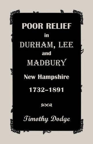 Poor Relief in Durham, Lee, & Madbury, New Hampshire, 1732-1891