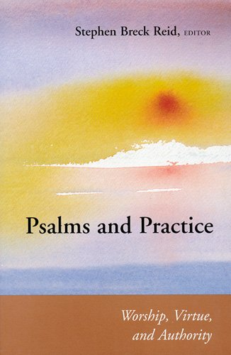 Psalms and Practice: Worship, Virtue, and Authority (Connections)
