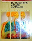 The Human Body in Health and Disease 9780397546374