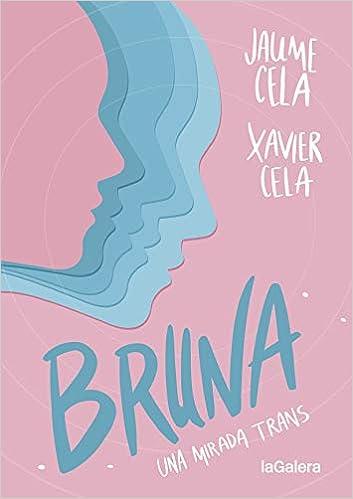 Bruna: Una mirada trans de Xavier Cela y Jaume Cela