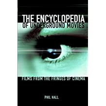 Encyclopedia of Underground Movies: Films From the Fringes of Cinema