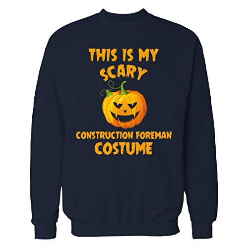 Construction Foreman Costume (This Is My Scary Construction Foreman Costume Halloween - Sweatshirt Navy_blue S)