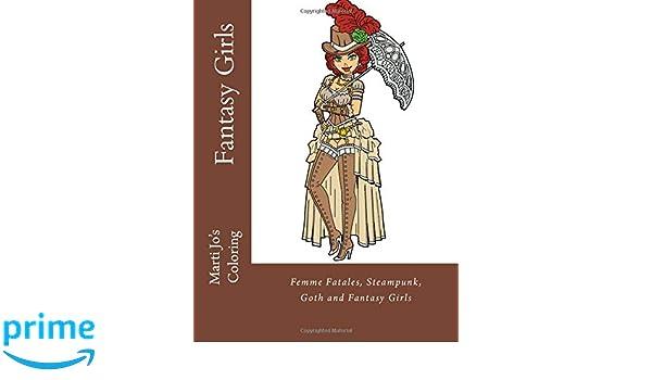 Fantasy Girls: Femme Fatales, Steampunk, Goth and Fantasy ...