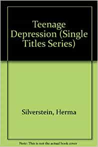 a review of herma silversteins teenage depression Books by herma silverstein, teenage and pregnant, scream machines, david ben-gurion, alcoholism, date abuse, teen guide to single parenting, single parenting (teen guides), kids who kill.