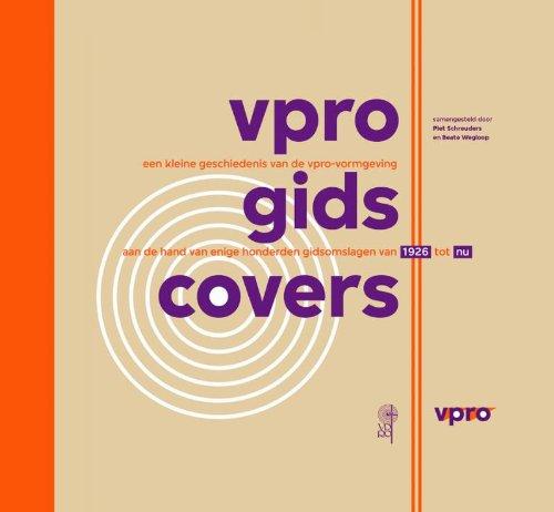 VPRO Gids covers: een kleine geschiedenis van de VPRO ...