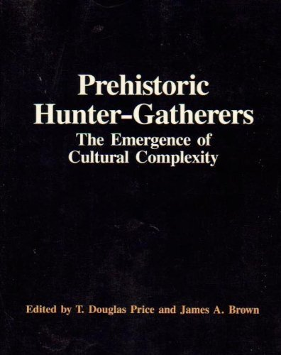 Prehistoric Hunter Gatherers: The Emergence of Cultural Complexity