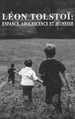 Amazon Com Leon Tolstoi Enfance Adolescence Et Jeunesse